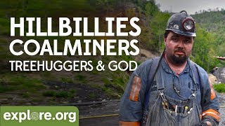 Download Hillbillies, Coalminers, Treehuggers and God | Explore Films Video