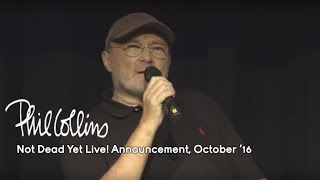 Download Phil Collins - Not Dead Yet Live! Announcement (October 17, 2016) Video