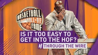 Download Is It Too Easy To Get Into The Basketball Hall of Fame | Through The Wire Video