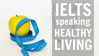 Download IELTS Speaking Test 2016 | Healthy Living and Healthcare Video
