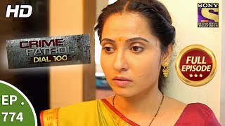 Download Crime Patrol Dial 100 - Ep 774 - Full Episode - 10th May, 2018 Video