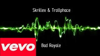 Download Skrillex & Trollphace - Bad Royale (Full Audio) Video