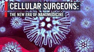 Download Cellular Surgeons: The New Era of Nanomedicine Video