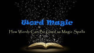 Download Magic Words - How Words Can Be Used as Magic Spells Video