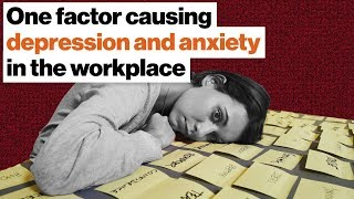 Download The one factor causing depression and anxiety in the workplace | Johann Hari Video
