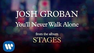 Download Josh Groban - You'll Never Walk Alone [AUDIO] Video