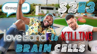 Download Love Island Is Killing Brain cells | GROUP CHAT S2 Episode 3 Video