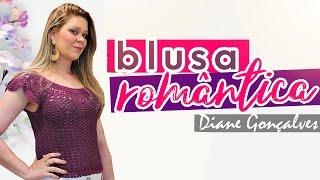 Download BLUSA ROMÂNTICA/ DIANE GONÇALVES Video