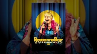 Download Roseanne Barr: Blonde and Bitchin' Video
