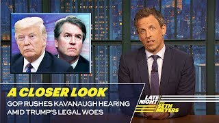 Download GOP Rushes Kavanaugh Hearing Amid Trump's Legal Woes: A Closer Look Video