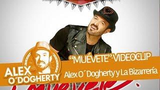 Download ALEX O'DOGHERTY & LA BIZARRERÍA - ¡MUÉVETE! - VIDEOCLIP OFICIAL - Video