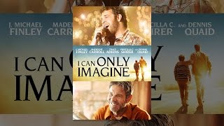 Download I Can Only Imagine Video