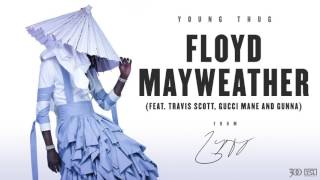 Download Young Thug - Floyd Mayweather (feat. Travis Scott, Gucci Mane and Gunna) Video
