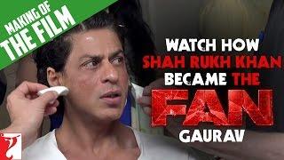 Download Watch How Shah Rukh Khan Became The Fan - GAURAV Video