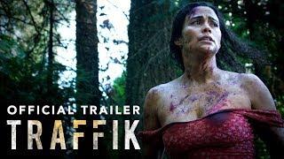 Download Traffik (2018 Movie) - Official Trailer Video