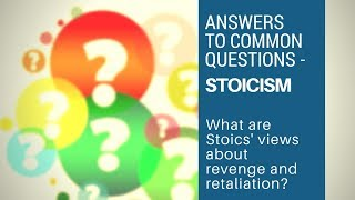 Download What Are Stoics' Views About Revenge and Retaliation - Answers to Common Questions (Stoicism) Video