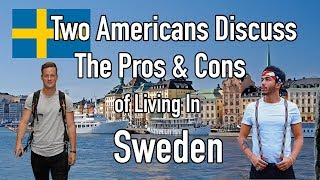 Download Two Americans Discussing The Pros & Cons of Living In Sweden Video