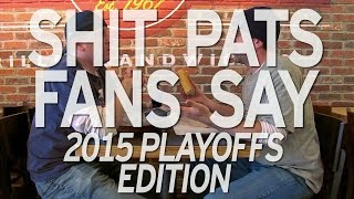 Download Shit Pats Fans Say: 2015 Playoffs Edition Video