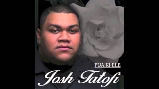 Download Josh Tatofi - Pua Ki'ele Video
