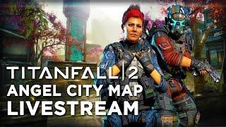 Download Titanfall 2 - Angel City Livestream Video