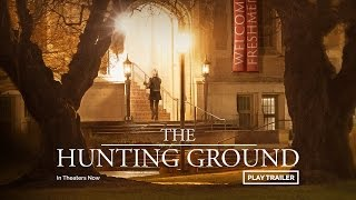 Download THE HUNTING GROUND - Official Trailer Video