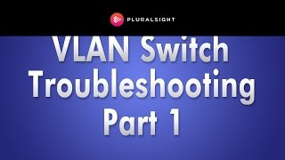 Download TSHOOT VLAN SWITCH Problems Part 1 Video