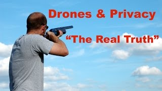Download Drones and Privacy ″The Real Truth″ Video