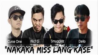 Download Nakakamiss Lang Kasi - Smugglaz & Curse One Ft. Dello Flict G Video
