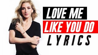 Download Ellie Goulding - Love Me Like You Do (Lyrics) Video