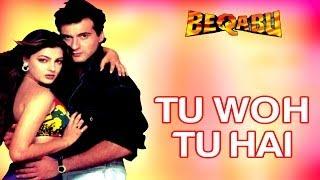Download Tu Woh Tu Hai Full Video - Beqabu | Sanjay Kapoor, Mamta Kulkarni | Udit Narayan, Alka Yagnik Video