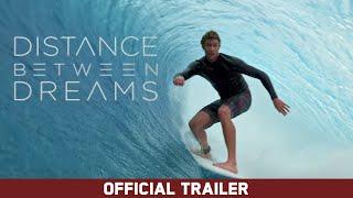 Download Distance Between Dreams - Ian Walsh, Greg Long, John John Florence - Official Trailer [HD] Video