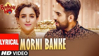 Download Morni Banke Lyrical | Badhaai Ho| Guru Randhawa| Tanishk Bagchi | Neha Kakkar | Ayushmann K, Sanya M Video