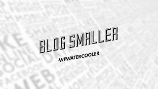 Download EP271 - Blog Smaller -WPwatercooler Video