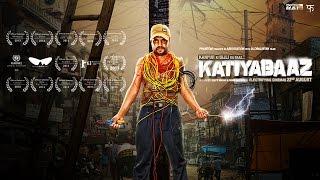 Download Katiyabaaz Trailer Video
