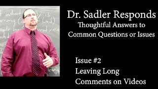 Download FAQ: Dr Sadler Responds #2 - Leaving Long Comments on Videos Video
