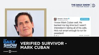 Download Verified Survivor - Mark Cuban: The Daily Show Video