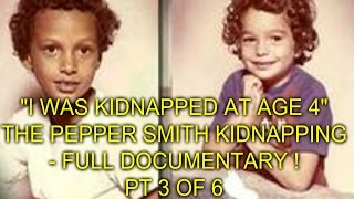 Download I WAS KIDNAPPED AT AGE 4 - PEPPER SMITH KIDNAPPING ! - FULL DOCUMENTARTY - PT 3 OF 6 Video