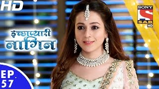 Download Icchapyaari Naagin - इच्छाप्यारी नागिन - Episode 57 - 14th December, 2016 Video