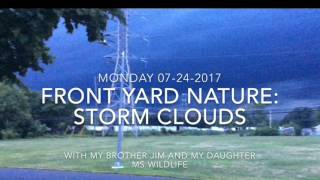 Download Steve's Front Yard Nature: Dark Storm Clouds (Monday 07-24-2017) Video
