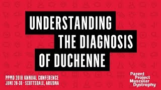 Download PPMD 2018 Conference - Understanding The Diagnosis of Duchenne Video