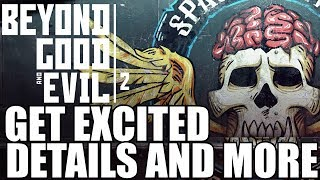 Download Beyond Good and Evil 2! Loads of details, help make the game, AND MORE!! Video