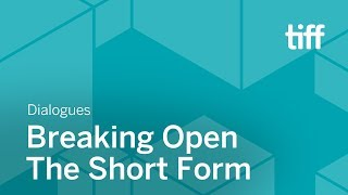 Download Breaking Open the Short Form | DIALOGUES | TIFF 2018 Video