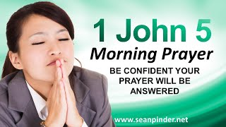 Download BE CONFIDENT YOUR PRAYER WILL BE ANSWERED - 1 JOHN 5 - MORNING PRAYER Video