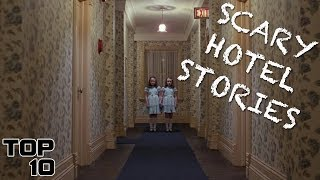 Download Top 10 Scary Hotel Stories Video