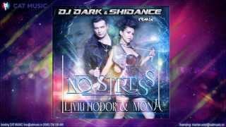 Download Liviu Hodor ft. Mona - No Stress (Dj Dark & Shidance Remix) Video