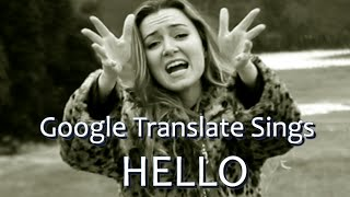 Download Google Translate Sings: ″Hello″ by Adele Video