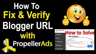 Download How to Fix & Verify Blogger URL with Propeller Ads 100% Accept & Run Ads Easy Way Video