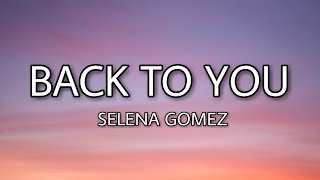 Download Selena Gomez - Back to you (Lyrics) Video