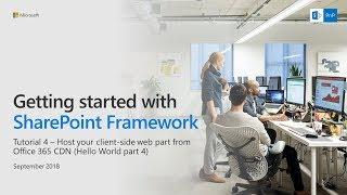 Download SharePoint Framework Tutorial 4 - HelloWorld, Deploy to Office 365 CDN Video