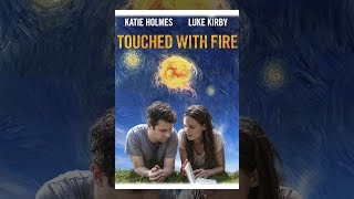 Download Touched With Fire Video